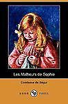 Les Malheurs de Sophie by Comtesse De Segur (2009, Paperback)
