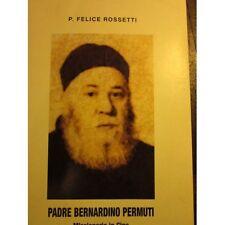Rossetti - Padre Bernardino Permuti. Missionario in Cina