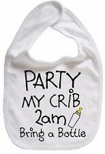 """Funny Baby Bib """"Party My Crib 2am Bring a Bottle"""" Boy Girl Feeding Dribble"""