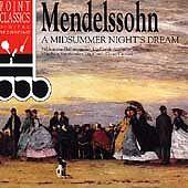 Mendelssohn: A Midsummer Night's Dream (CD, Oct-1997, Point Classics)