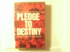 Pledge to Destiny by Robert Smith Thompson 1974 Hardcover Good Condition