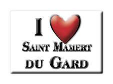 MAGNETS FRANCE LORRAINE SOUVENIR AIMANT I LOVE SAINT MAMERT DU GARD (30)--