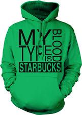 My Blood Type Is Starbucks Funny Humor Coffee Addict Joke Parody Hoodie Pullover