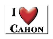 MAGNETS FRANCE - NORD PAS DE CALAIS SOUVENIR AIMANT I LOVE CAHON (SOMME)