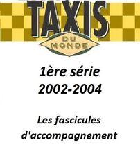 Taxis du Monde ALTAYA 1ère série (2002-2004) Fascicules accompagnement (auchoix)