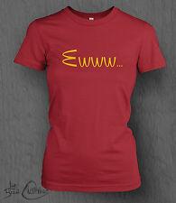 McDonald's Ewww T-Shirt LADY FIT Funny, Novelty, Vegan, Vegetarian McDonalds