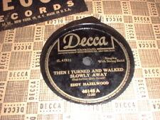78RPM Decca 46145 Eddy Hazelwood, Then I Turned/ I Can't Change My Hear E to E-