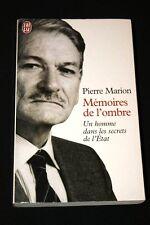 MEMOIRES DE L'OMBRE UN HOMME DANS LES SECRETS DE L'ETAT,PIERRE MARION,J'AI LU