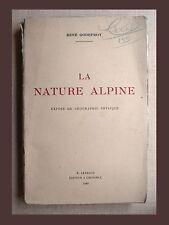 René Godefroy LA NATURE ALPINE Exposé de Géographie Physique ARTHAUD 1940 ALPES