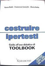 COSTRUIRE IPERTESTI Guida all uso didattico di Toolbook Vasco Badii Leonetti di