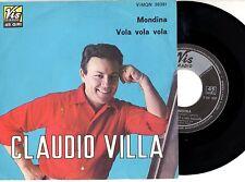 CLAUDIO VILLA disco 45 giri STAMPA ITALIANA Mondina + VOLA VOLA VOLA