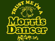 Trust Me I'm A Morris Dancer T-shirt - All Sizes