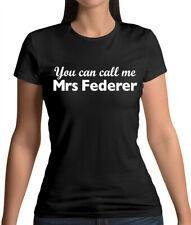 You Can Call Me Mrs Federer - Womens T-Shirt - Roger - Tennis - Fan -Merchandise