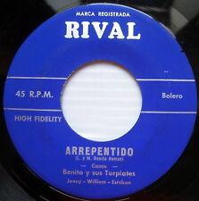 BENITO Y SUS TURPIATES 45 Arrepentido / Mis Tres Hijos RIVAL Rare #63