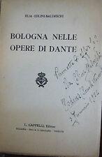 COLINI BALDESCHI : BOLOGNA nelle OPERE di DANTE - 1921 CAPPELLI DEDICA AUTOGRAFA