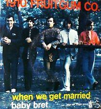 "1910 FRUITGUM CO.WHEN WE GET MARRIED  7"" ITALY 1970 campione non vendibile"