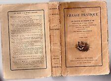 ERNEST BELLECROIX LA CHASSE PRATIQUE 1895 GIBIER SOCIETES DE CHASSE A TIR ILLUS.