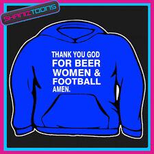Gracias Dios por Cerveza mujeres & Fútbol Hoody Con Capucha Todos Los Tamaños Y Colores