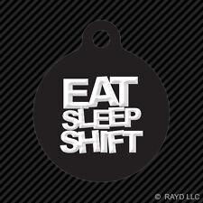 Eat Sleep Shift Keychain Round with Tab dog engraved many colors #2 jdm drift