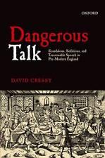 Dangerous Talk: Scandalous, Seditious, And Treasonable Speech In Pre-Modern Engl