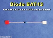 *** LOT AU CHOIX DE 2/5 OU 10 DIODES BAT43 COMMUTATION SCHOTTKY 30V - NEUVES ***