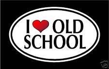 "5.75"" I LOVE OLD SCHOOL vinyl decal sticker.. funny"