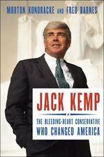 Jack Kemp: The Bleeding-Heart Conservative Who Changed America by Kondracke, Mo