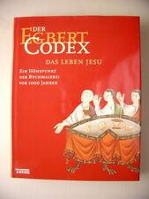 Egbert Codex Das Leben Jesu Höhepunkt der Buchmalerei vor 1000 Jahren 2005