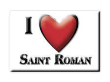 MAGNETS FRANCE - CORSE CALAMITA SOUVENIR AIMANT I LOVE SAINT ROMAN (DRÔME)