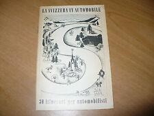 TURISMO GUIDA LA SVIZZERA IN AUTOMOBILE 30 ITINERARI PER AUTOMOBILISTI 1956