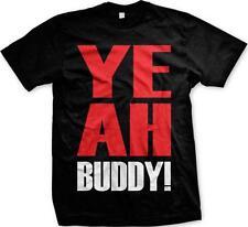 Yeah Buddy Sayings Statements Funny TV Show Humor Joke Mens T-shirt