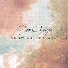 GREG CAPOZZI   -  SHOW ME THE WAY  -  CD, 2006