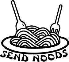 Send Noods Decal Window Bumper Sticker Car Noodle Nudes Spaghetti Carbs Text