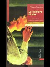 LA CARRIERA DI NINI' PRIMA EDIZIONE VASCO PRATOLINI EDITORI RIUNITI 1997