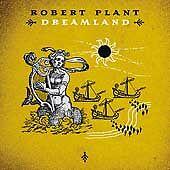 Robert Plant - Dreamland  (CD, Jul-2002, Universal Distribution