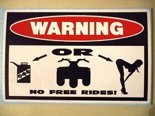 FUNNY WARNING * NO FREE RIDES * ATC QUAD BIKE ATV FOUR WHEELER STICKER DECAL 135
