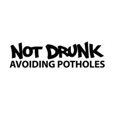 "6.5"" NOT DRUNK Vinyl Decal Sticker Car Window Laptop Driving Driver Funny"