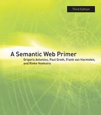 A Semantic Web Primer (Information Systems) by Antoniou, Grigoris, Groth, Paul,