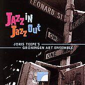 NEW SEALED Jazz in Jazz Out JORIS TEEPE Groningen Art Ensemble CD 2006 JZ293