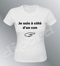 Tee shirt personnalisé je suis a côté d'un con S M L XL femme humour