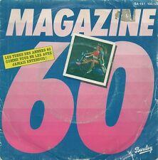 45 TOURS / 7' SINGLE--MAGAZINE 60--MEDLEY ANNEES 60--1981