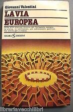 LA VIA EUROPEA Giovanni Valentini Politica Storia Contemporanea Comunita Europea