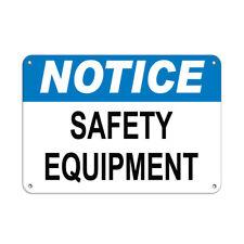 Notice Safety Equipment Hazard Sign Notice Signs Aluminum METAL Sign