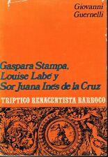 Giovanni Guernelli Gaspara Stampa Luise Labe Sor Juana Ines De La Cruz Triptico
