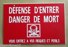 """plaque gravée """"DÉFENSE D'ENTRER DANGER DE MORT...RISQUES ET PERILS"""" 150x100 mm"""