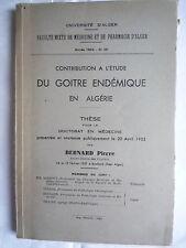 1955 THESE SUR LA CONTRIBUTION A L´ETUDE DU GOITRE ENDEMIQUE EN ALGERIE DOCTORAT