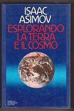 ISAAC ASIMOV ESPLORANDO LA TERRA E IL COSMO