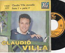 CLAUDIO VILLA disco 45 giri MADE in ITALY Stornella parte 1 e 2  STAMPA ITALIANA