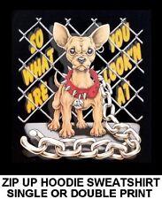 VERY COOL CHIHUAHUA FUNNY NAUGHTY BAD BOY ATTITUDE DOG ZIP HOODIE SWEATSHIRT 701
