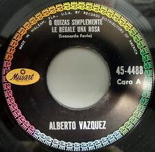 ALBERTO VAZQUEZ 45 Quizas Simplemente Te Regale Una Rosa/ El Amor Somos Los #286